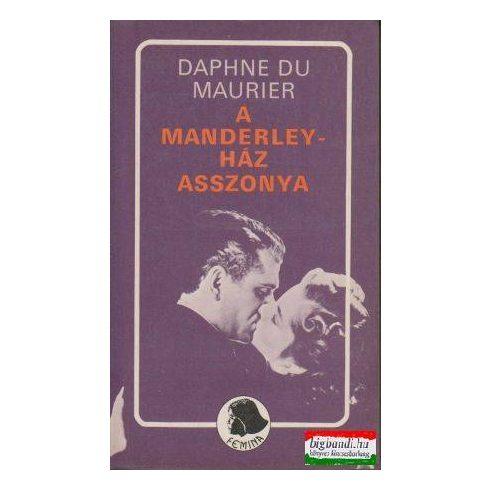 Daphne du Maurier - A Manderley-ház asszonya
