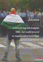 Varga Domokos György szerk. - Jelentés a Nemzeti Jogvédő Szolgálat 2006. őszi rendőrterrorral és megtorlásokkal összefüggő jogvédő küzdelmeiről a 10. évfordulón
