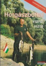 Horgászbottal vízről vízre