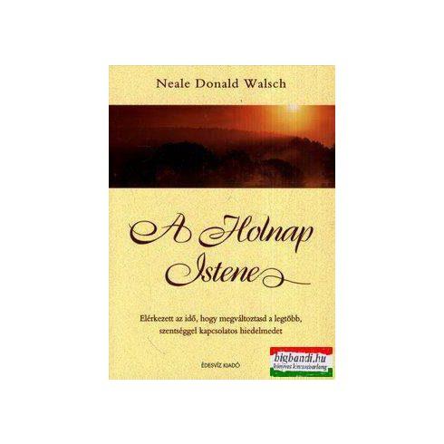 Neale Donald Walsch - A Holnap Istene