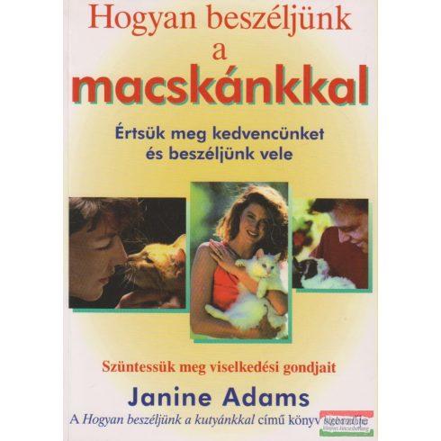 Janine Adams - Hogyan beszéljünk a macskánkkal
