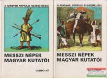 Ortutay Gyula szerk. - Messzi népek magyar kutatói I-II.