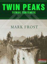 Mark Frost - Twin Peaks titkos története