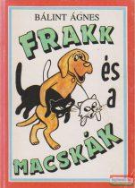 Bálint Ágnes - Frakk és a macskák
