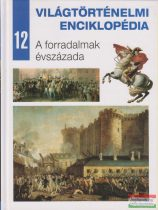 Világtörténelmi enciklopédia 12. - A forradalmak évszázada