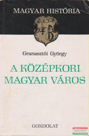 A középkori magyar város