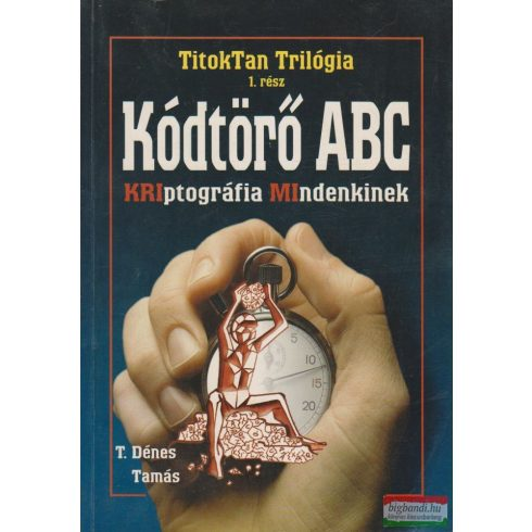 T. Dénes Tamás - Kódtörő ABC - TitokTan Trilógia I.