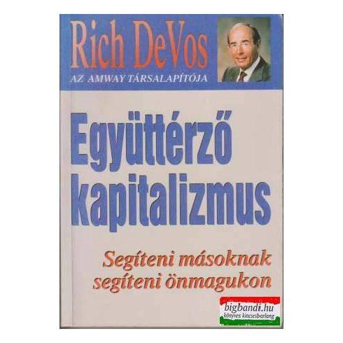 Rich DeVos - Együttérző kapitalizmus - Segíteni másoknak, segíteni önmagunkon