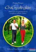 Danny Dreyer - ChiGyaloglás – Élethosszon át egészséges és energikusan járható módszer