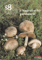 88 színes oldal a leggyakoribb gombákról