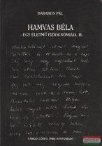 Darabos Pál - Hamvas Béla - Egy életmű fiziognómiája II.