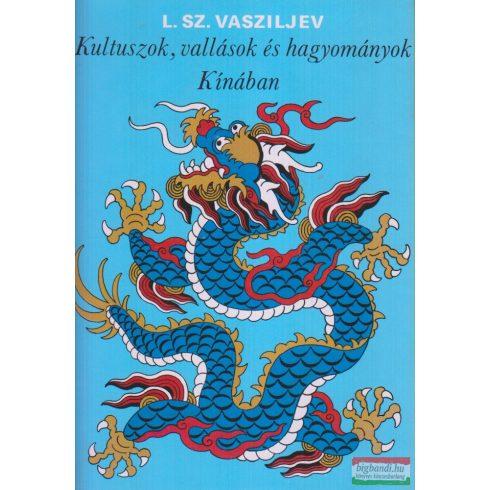 Leonyid Sz. Vasziljev - Kultuszok, vallások és hagyományok Kínában