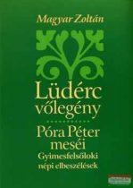 Magyar Zoltán - Lüdérc vőlegény - Póra Péter meséi