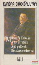 Mikszáth Kálmán - A tót atyafiak/A jó palócok/Beszterce ostroma