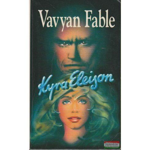 Vavyan Fable - Kyra Eleison