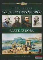 Estók János - Széchenyi István gróf élete és kora