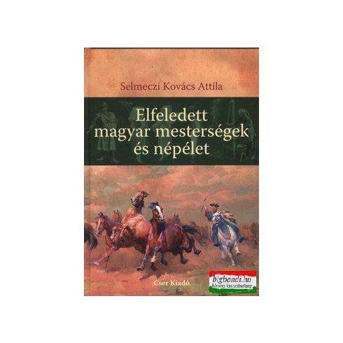 Elfeledett magyar mesterségek és népélet