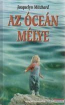 Jacquelyn Mitchard - Az óceán mélye