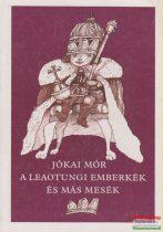 Jókai Mór - A leaotungi emberkék és más mesék