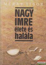 Méray Tibor - Nagy Imre élete és halála