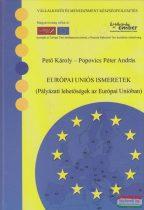 Pető Károly, Popovics Péter András - Európai Uniós ismeretek