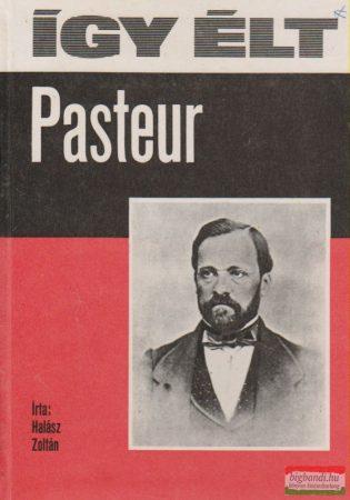 Így élt Pasteur