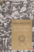 Mika Waltari - Az emberiség ellenségei