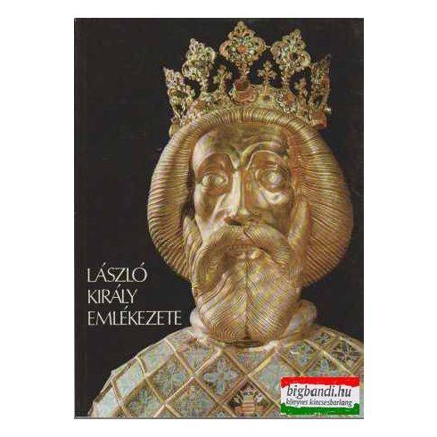 Györffy György - László király emlékezete
