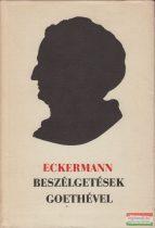 Johann Peter Eckermann - Beszélgetések Goethével