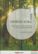 Mijazaki Josifumi - Sinrin-joku - Erdőfürdő, a japán módszer a testi-lelki egészséghez
