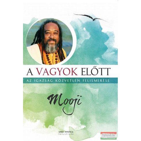 Mooji - A vagyok előtt - Az igazság közvetlen felismerése
