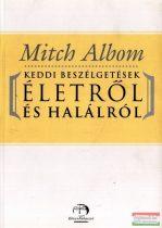 Mitch Albom - Keddi beszélgetések életről és halálról