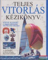 Steve Sleight - Teljes vitorlás kézikönyv