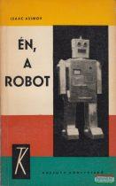 Isaac Asimov - Én, a robot