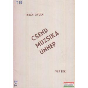 Tabán Gyula - Csend, muzsika, ünnep