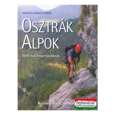 Horváth-Takács Róbert - Osztrák alpok - nem csak hegymászóknak