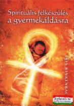 Spirituális felkészülés a gyermekáldásra
