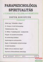 Dr. Liptay András szerk. - Parapszichológia - Spiritualitás XIII. évfolyam 2010/1. szám