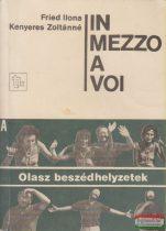 Fried Ilona, Kenyeres Zoltánné - In mezzo a voi - Olasz beszédhelyzetek A - B