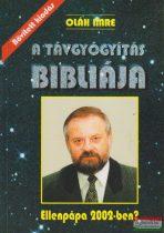 Oláh Imre - A távgyógyítás Bibliája