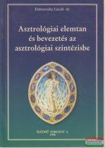 Dubravszky László dr. - Asztrológiai elemtan és bevezetés az asztrológiai szintézisbe
