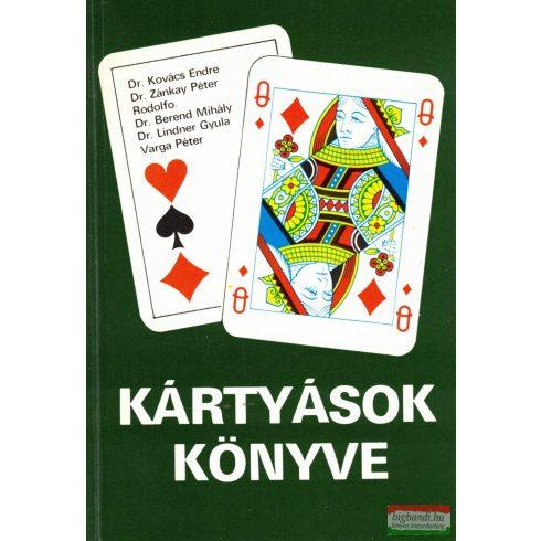 Dr. Kovács Endre, Dr. Zánkay Péter, Rodolfo, Dr. Lindner Gyula, Varga Péter - Kártyások könyve