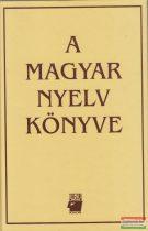 A. Jászó Anna főszerk. - A magyar nyelv könyve