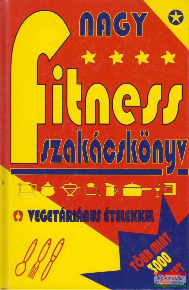 Nagy fitness szakácskönyv vegetáriánus ételekkel