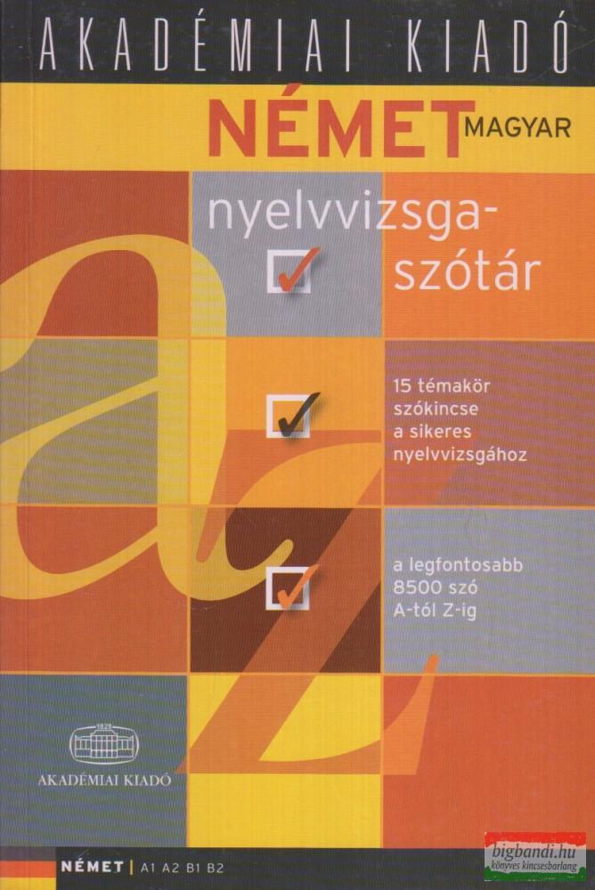 Német-Magyar nyelvvizsgaszótár A1, A2, B1, B2