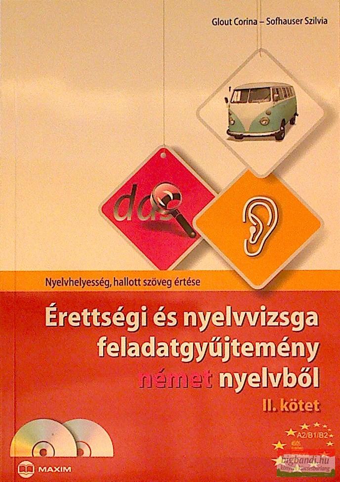 Érettségi és nyelvvizsga feladatgyűjtemény német nyelvből II. kötet A2/B1/B2