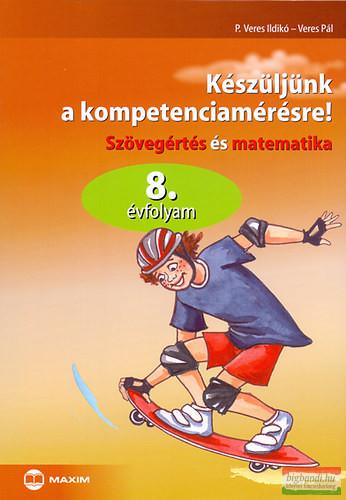 Készüljünk A Kompetenciamérésre 8. Szövegértés és Matematika