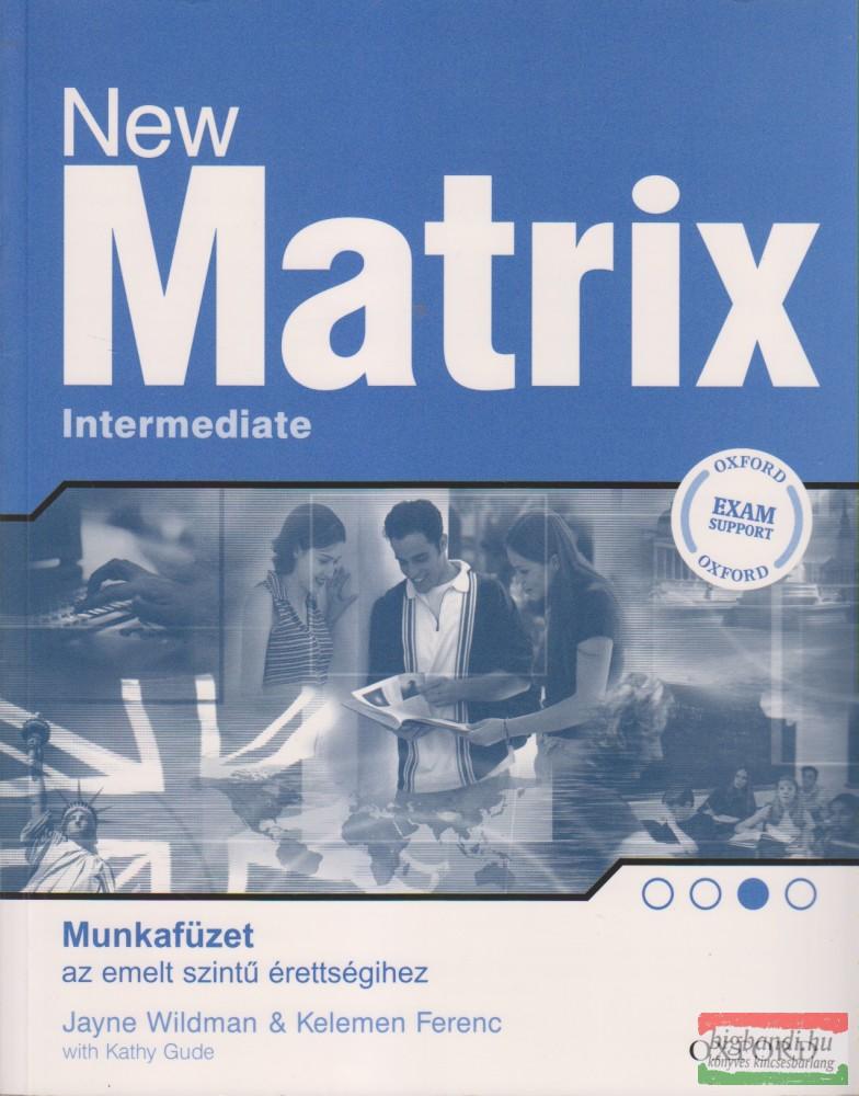 New Matrix Intermediate - Munkafüzet az emelt szintű érettségihez