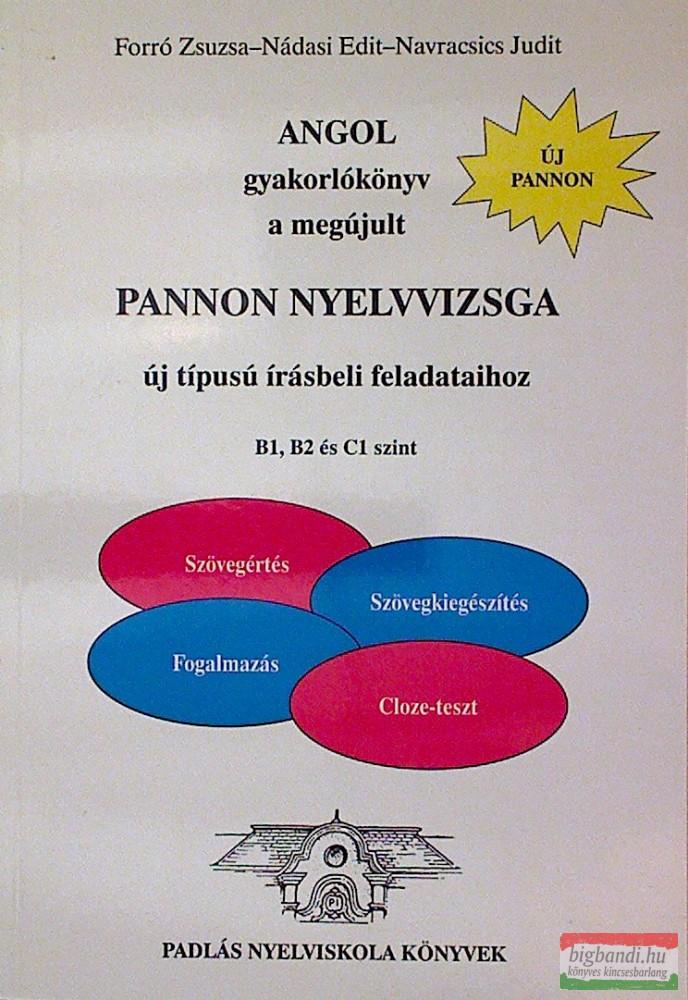 Angol Gyakorlókönyv A Megújult Pannon Nyelvvizsga Írásbeli Feladataihoz B1, B2 és C1 szint