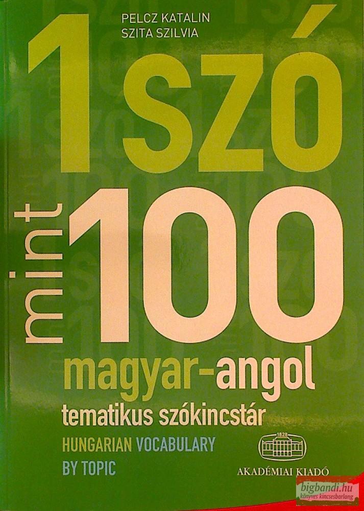 Egy Szó Mint Száz * Magyar-Angol Tematikus Szókincstár